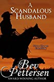 By Bev Pettersen A Scandalous Husband [Paperback]