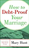 How to Debt-Proof Your Marriage (0800787730) by Hunt, Mary