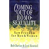 Coming Out of Homosexuality: New Freedom for Men and Women ~ Bob Davies