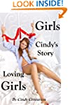 Girls Loving Girls - Cindy's Story