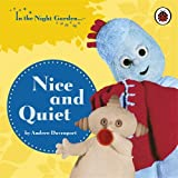 In the Night Garden: Nice and Quiet BBC Books