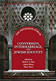 img - for Conversion, Intermarriage, and Jewish Identity (The Orthodox Forum) book / textbook / text book