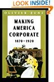 Making America Corporate, 1870-1920