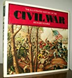 The Illustrated History of the Civil War