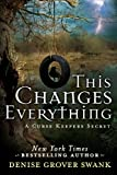 This Changes Everything (A Curse Keepers Secret)