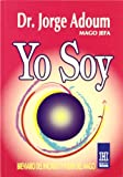 Yo Soy / I Am: Breviario del iniciado y poder del mago / Brief Summary of the Start and the Magician Power (Horus) (Spanish Edition) (9501700046) by Adoum, Jorge
