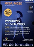Windows Server 2003 Coffret en 2 volumes : Administration et maintenance d'un environnement Windows Server 2003 ; Mise en oeuvre, administration et maintenance ... infrastructure rseau Windows Server 2003