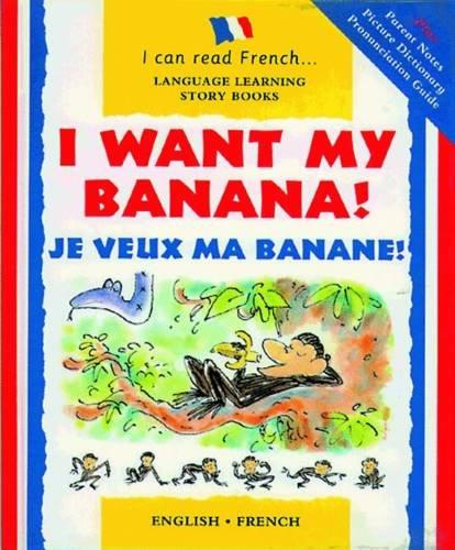 I-Want-My-Banana-Je-Veux-Ma-Banane-I-Can-Read-French-Risk-Mary-Used-Ver