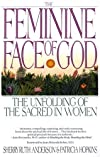 The Feminine Face of God : The Unfolding of the Sacred in Women