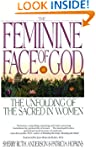 The Feminine Face of God: The Unfoldi...