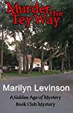 img - for Murder the Tey Way: A Golden Age of Mystery Book Club Mystery (The Golden Age of Mystery Book Club Mysteries) (Volume 2) book / textbook / text book
