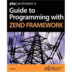 PHP]Architect's Guide to Programming with Zend Framework