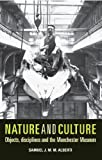Samuel J. M. M. Alberti Nature and Culture: Objects, Disciplines and the Manchester Museum