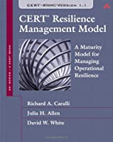 CERT Resilience Management Model (RMM): A Maturity Model for Managing Operational Resilience ebook download