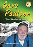 Gary Paulsen: Voice of Adventure and Survival (Authors Teens Love) (076602721X) by Macken, JoAnn Early