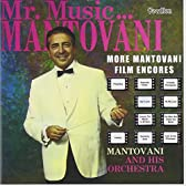 Mr. Music...Montovani/More Mantovani Film Encores