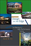 Design on the Edge: The Making of a High-Performance Building (MIT Press)