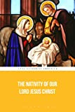 The Nativity of Our Lord Jesus Christ (Illustrated)