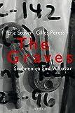 The Graves:  Srebrenica And Vukovar