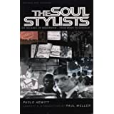 The Soul Stylists: Six Decades of Modernism - From Mods to Casualsby Paolo Hewitt