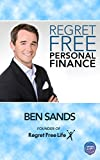 Regret-Free Personal Finance: 10 Steps to Financial Freedom and a Life You Love