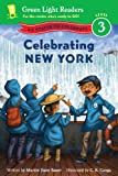 Celebrating New York: 50 States to Celebrate (Green Light Readers Level 3)