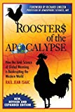 Roosters of the Apocalypse: How the Junk Science of Global Warming Is Bankrupting the Western World (New, Revised and Expanded Edition)