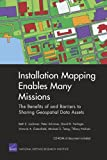 Installation Mapping Enables Many Missions: The Benefits of and Barriers to Sharing Geospatial Data Assets