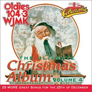 ULTIMATE CHRISTMAS ALBUM 4: WJMK OLDIES 104.3