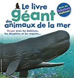 """Afficher """"Le livre géant des animaux de la mer"""""""