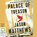 Palace of Treason Audiobook by Jason Matthews Narrated by Jennifer Vuletic