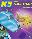 K9 and the Time Trap (The Adventures of K9) (0099244802) by Martin, David