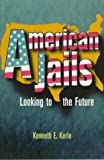 img - for American Jails: Looking to the Future book / textbook / text book