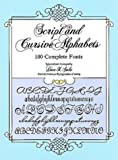 Script and Cursive Alphabets: 100 Complete Fonts (Dover Pictorial Archive Series)