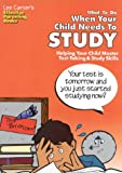 What To Do When Your Child Needs To Study: Helping Your Child Master Test-Taking & Study Skills (Effective Parenting Books) (0939007835) by Canter, Lee