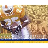 Six Seasons Remembered: The National Championship Years Of Tennessee Football