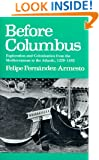 Before Columbus: Exploration and Colonization from the Mediterranean to the Atlantic, 1229-1492 (The Middle Ages Series)