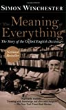 The Meaning of Everything: The Story of the Oxford English Dictionary (019517500X) by Winchester, Simon