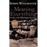 The Meaning of Everything: The Story of the Oxford English Dictionary ~ Simon Winchester