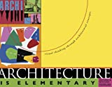 img - for Architecture is Elementary: Visual Thinking Through Architectural Concepts book / textbook / text book