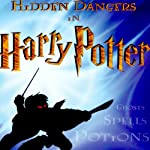 Hidden Dangers in Harry Potter: Teaching Series | Steve Wohlberg