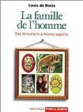 echange, troc Louis de Bonis - La famille de l'homme: Des lémuriens à Homo sapiens