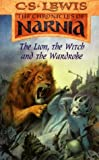 C. S. Lewis The Lion, the Witch and the Wardrobe (The Chronicles of Narnia, Book 2) (Lions)