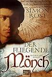 Der fliegende Mönch: Historischer Roman GÜNSTIG