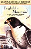 Frightful's Mountain (0613359488) by George, Jean Craighead