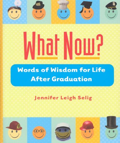 Image for What Now?: Words of Wisdom for Life After Graduation