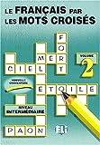 Le Francais Par Les Mots Croises: Vol 2 (Book 2)