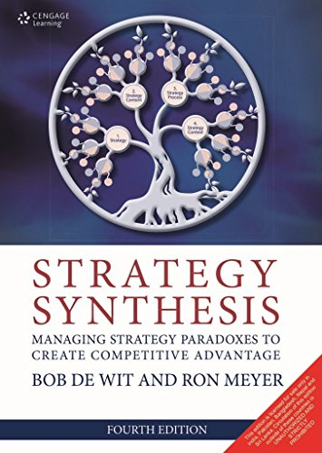 Strategy Synthesis Managing Strategy Paradoxes to Create Competitive Advantage