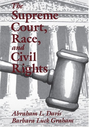 The Supreme Court, Race, and Civil Rights: From Marshall...