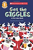 Get the Giggles: A First Joke Book (Scholastic Readers)